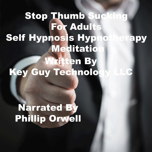 Stop Thumb Sucking For Adults Self Hypnosis Hypnotherapy Meditation, Key Guy Technology LLC
