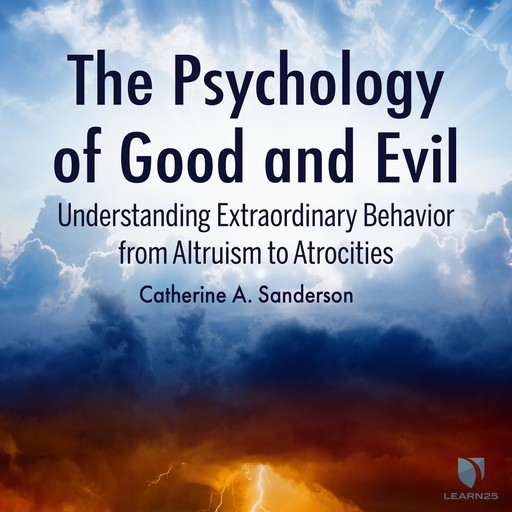 The Psychology of Good and Evil, Catherine Sanderson