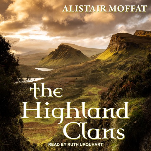 The Highland Clans, Alistair Moffat