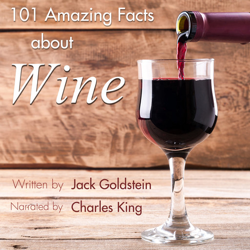 101 Amazing Facts about Wine, Jack Goldstein