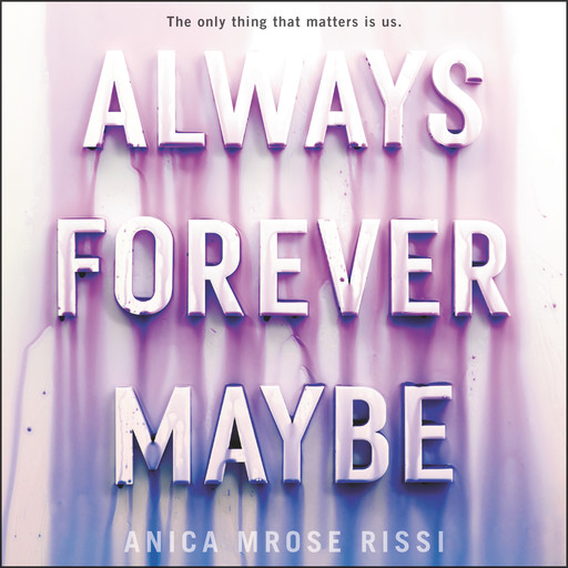 Always Forever Maybe, Anica Mrose Rissi