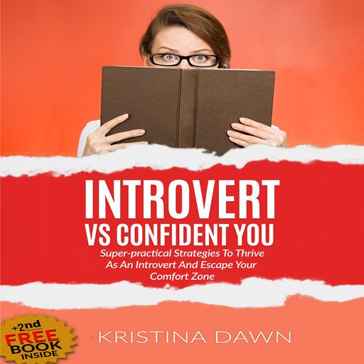 Introvert Vs Confident You: Super-practical Self Confidence Book: Introvert Power And Personality (escape shyness, social anxiety, gain self-confidence & better communication skills), Kristina Dawn