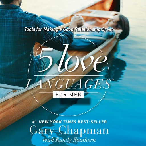 The 5 Love Languages for Men, Gary Chapman, Randy Southern