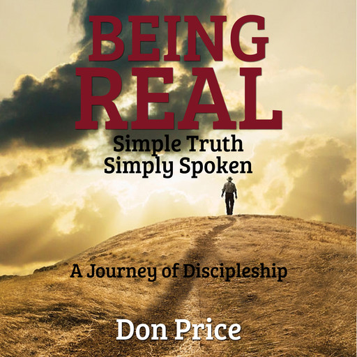 Being Real - Simple Truth Simply Spoken, Don Price