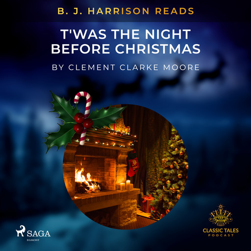 B. J. Harrison Reads T'was the Night Before Christmas, Clement Clarke Moore