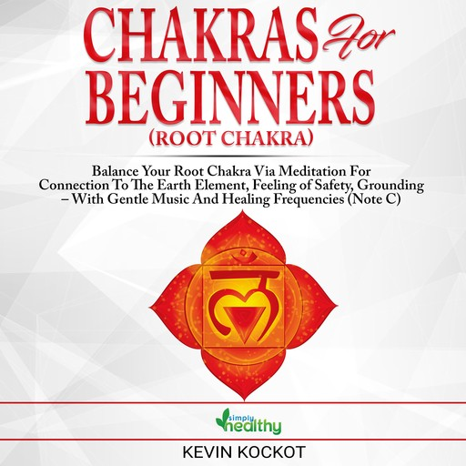 Chakras for Beginners (Root Chakra), simply healthy