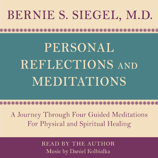 Personal Reflections & Meditations, Bernie Siegel