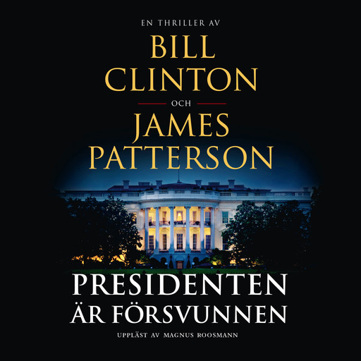 Presidenten är försvunnen, James Patterson, Bill Clinton