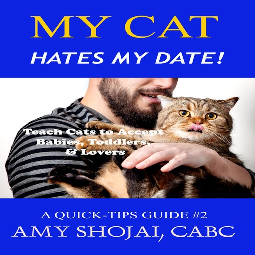My Cat Hates My Date!, Amy Shojai