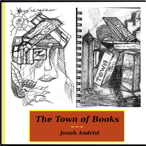 The Town of Books, Jonah Andrist