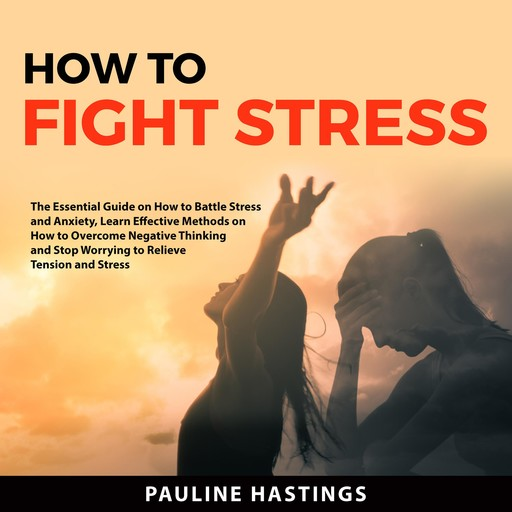 How to Fight Stress, Pauline Hastings