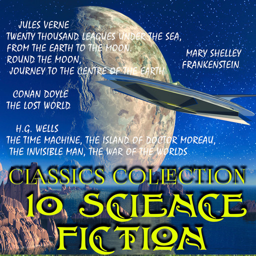 10 science fiction. Classics collection, Jules Verne, Herbert Wells, Arthur Conan Doyle, Mary Shelley