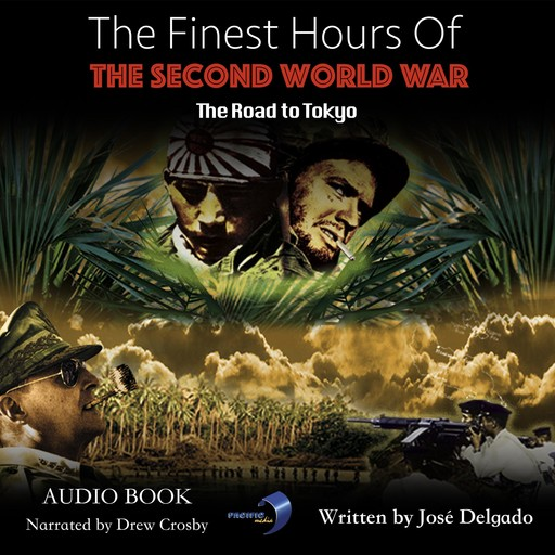 Finest Hours of The Second World War, The: The Road to Tokyo, José Delgado