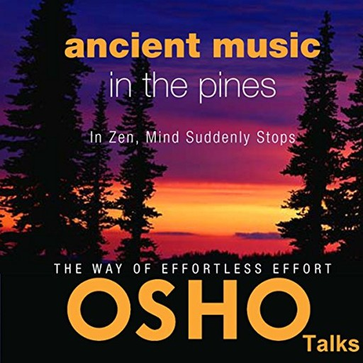 Ancient Music In The Pines, Osho