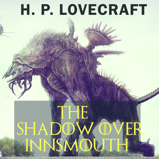 The Shadow over Innsmouth, Howard Lovecraft
