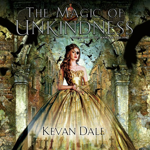 The Magic of Unkindness, Kevan Dale