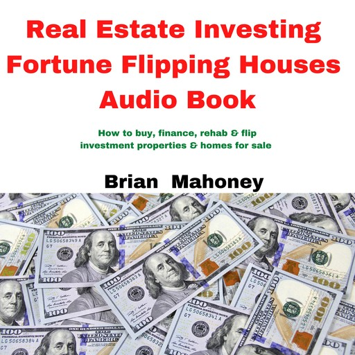 Real Estate Investing Fortune Flipping Houses Audio Book, Brian Mahoney