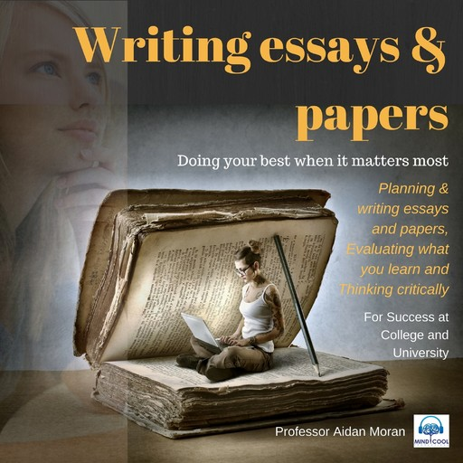 Writing essays & papers: For Success at College and University, Moran Aidan