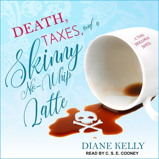 Death, Taxes, and a Skinny No-Whip Latte, Diane Kelly
