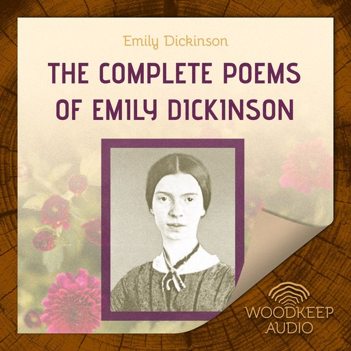 The Complete Poems of Emily Dickinson, Emily Dickinson