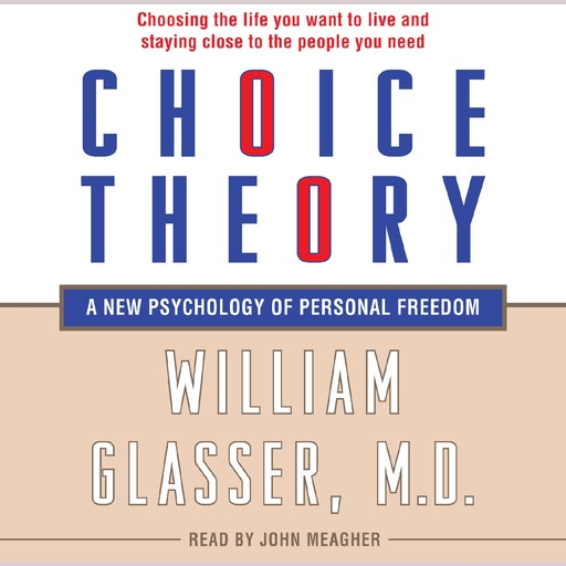 Choice Theory, William Glasser
