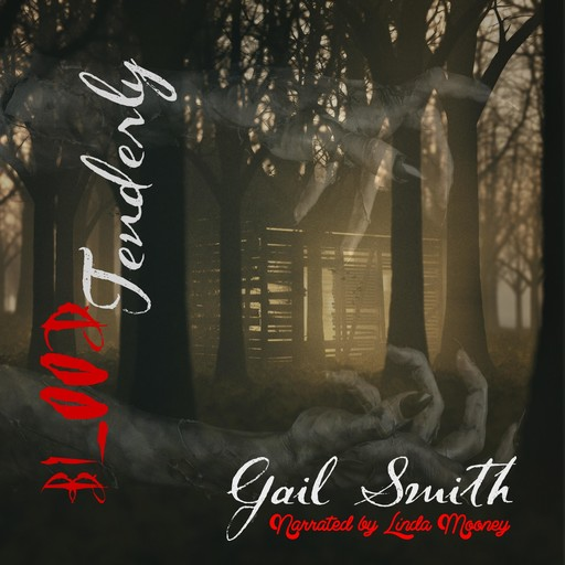 Blood Tenderly, Gail Smith
