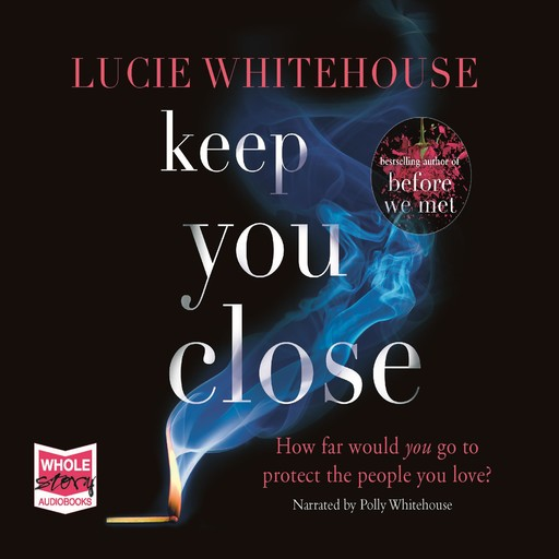 Keep You Close, Lucie Whitehouse