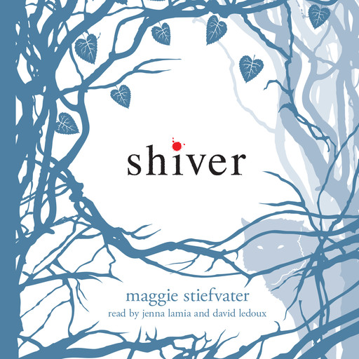 Shiver: Book 1 of the Wolves of Mercy Falls, Maggie Stiefvater
