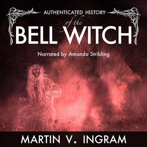 An Authenticated History of the Famous Bell Witch, Martin Ingram