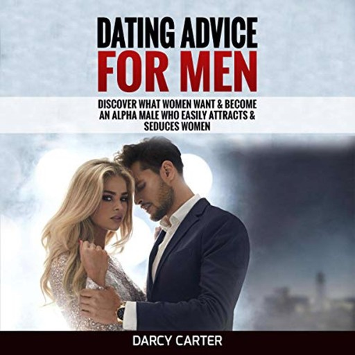 Dating Advice For Men, Darcy Carter