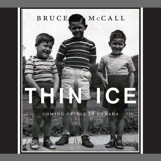 Thin Ice: Coming of Age in Canada, Bruce McCall