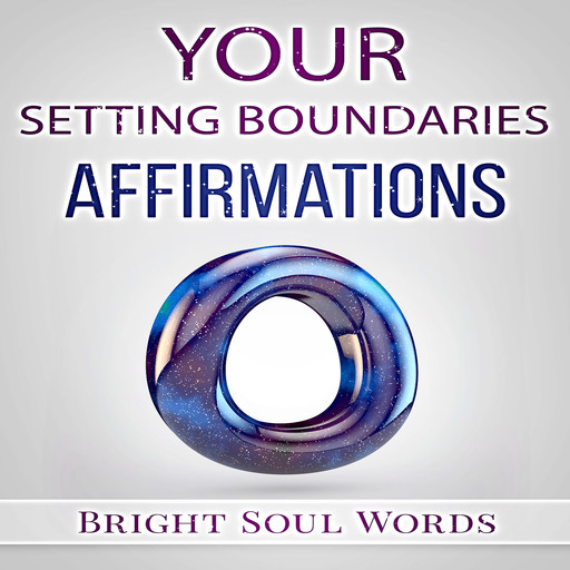 Your Setting Boundaries Affirmations, Bright Soul Words