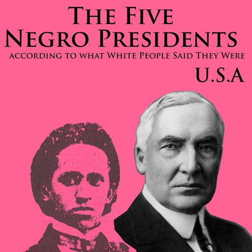 The Five Negro Presidents, J.A.Rogers