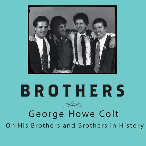 Brothers, George Howe Colt