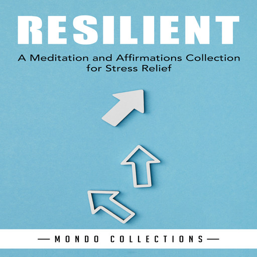 Resilient: A Meditation and Affirmations Collection for Stress Relief, Mondo Collections