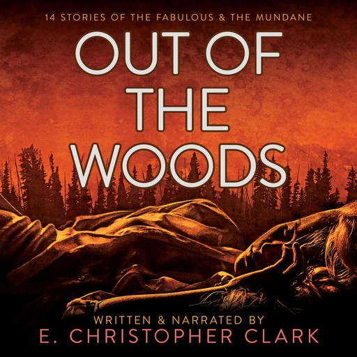 Out of the Woods, E. Christopher Clark