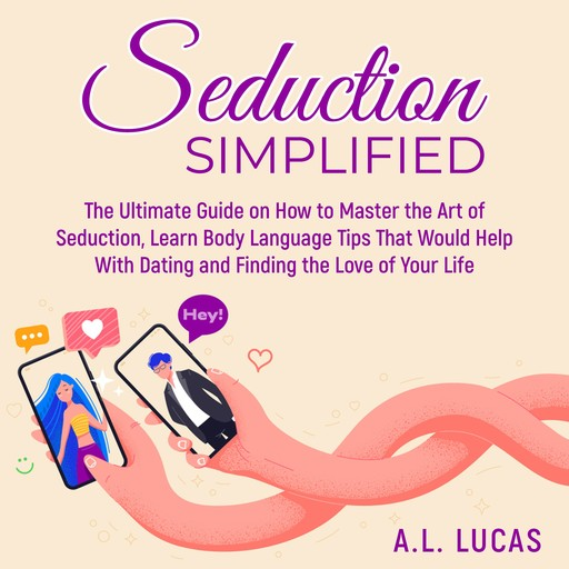 Seduction Simplified, A.L. Lucas