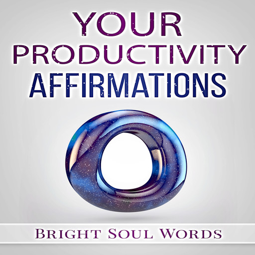 Your Productivity Affirmations, Bright Soul Words