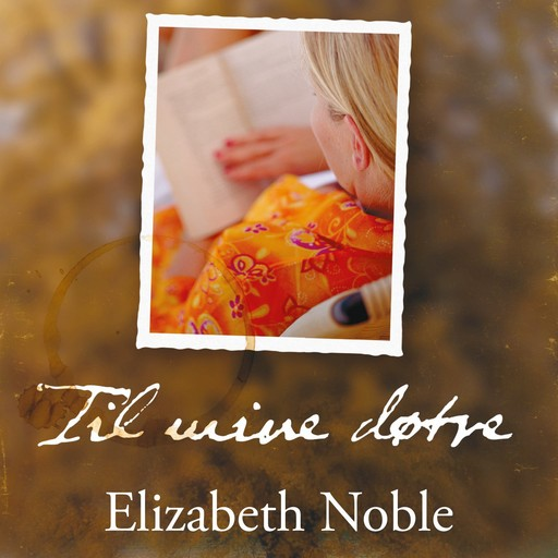 Til mine døtre, Elizabeth Noble