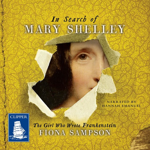 In Search of Mary Shelley, Fiona Sampson