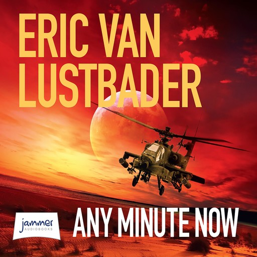 Any Minute Now, Eric Van Lustbader
