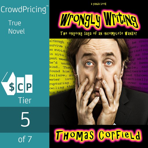 Wrongly Writing: The ongoing saga of an incomplete wanker, Thomas Corfield