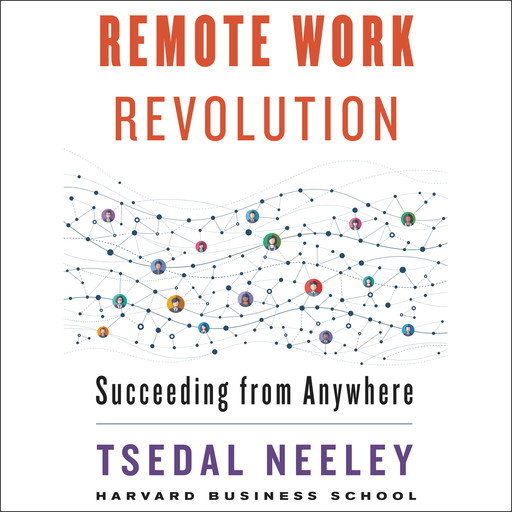 Remote Work Revolution, Tsedal Neeley