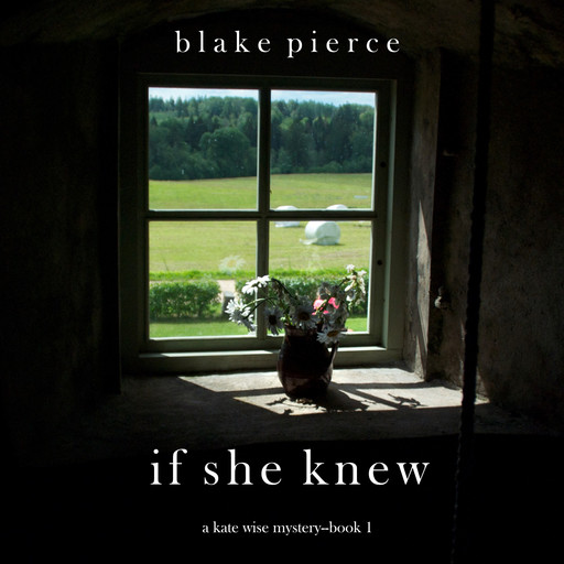 If She Knew (A Kate Wise Mystery. Book 1), Blake Pierce