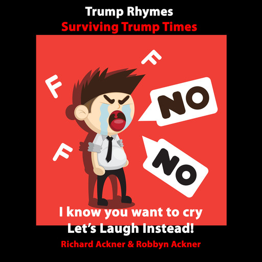 Trump Rhymes-Surviving Trump Times, Richard Ackner, Robbyn Ackner