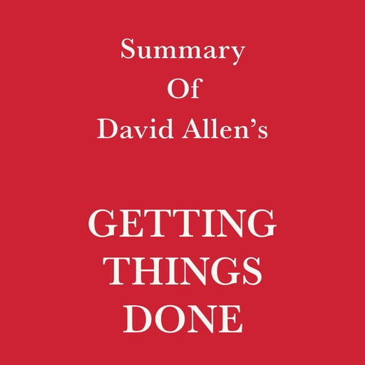 Summary of David Allen's Getting Things Done, Swift Reads
