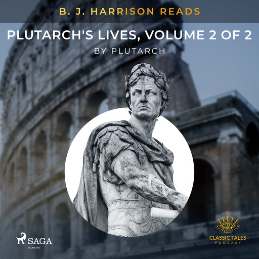 B. J. Harrison Reads Plutarch's Lives, Volume 2 of 2, Plutarch