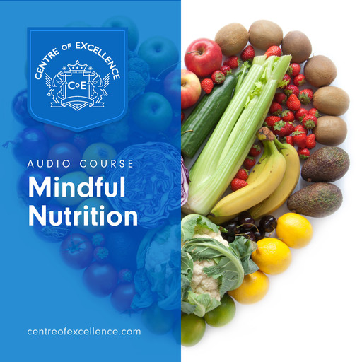 Mindful Nutrition, Centre of Excellence