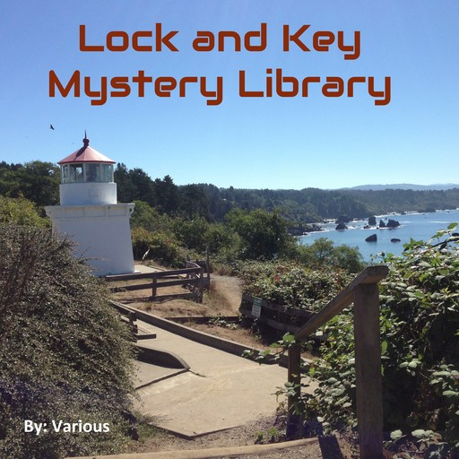 The Lock and Key Library: Classic Mystery and Detective Stories: Modern English, Various