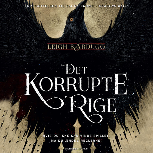 Six of Crows (2) - Det korrupte rige, Leigh Bardugo